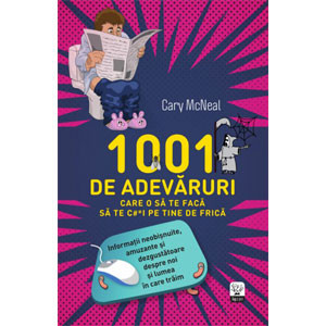 1001 de Adevăruri care o să te Facă să te c#*i pe Tine de Frică