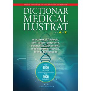 Dicţionar Medical Ilustrat de la A la Z. Anatomie și Fiziologie, Boli (cauze, simptome, diagnostic, tratament), Medicamente, Nutriție și Tehnici Terapeutice