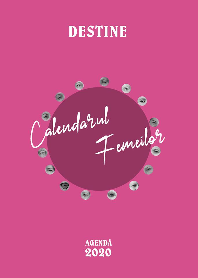 Calendarul Femeilor 2020 - DESTINE