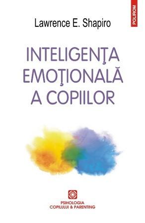 Inteligența Emoțională a Copiilor. Jocuri și Recomandări pentru un EQ Ridicat