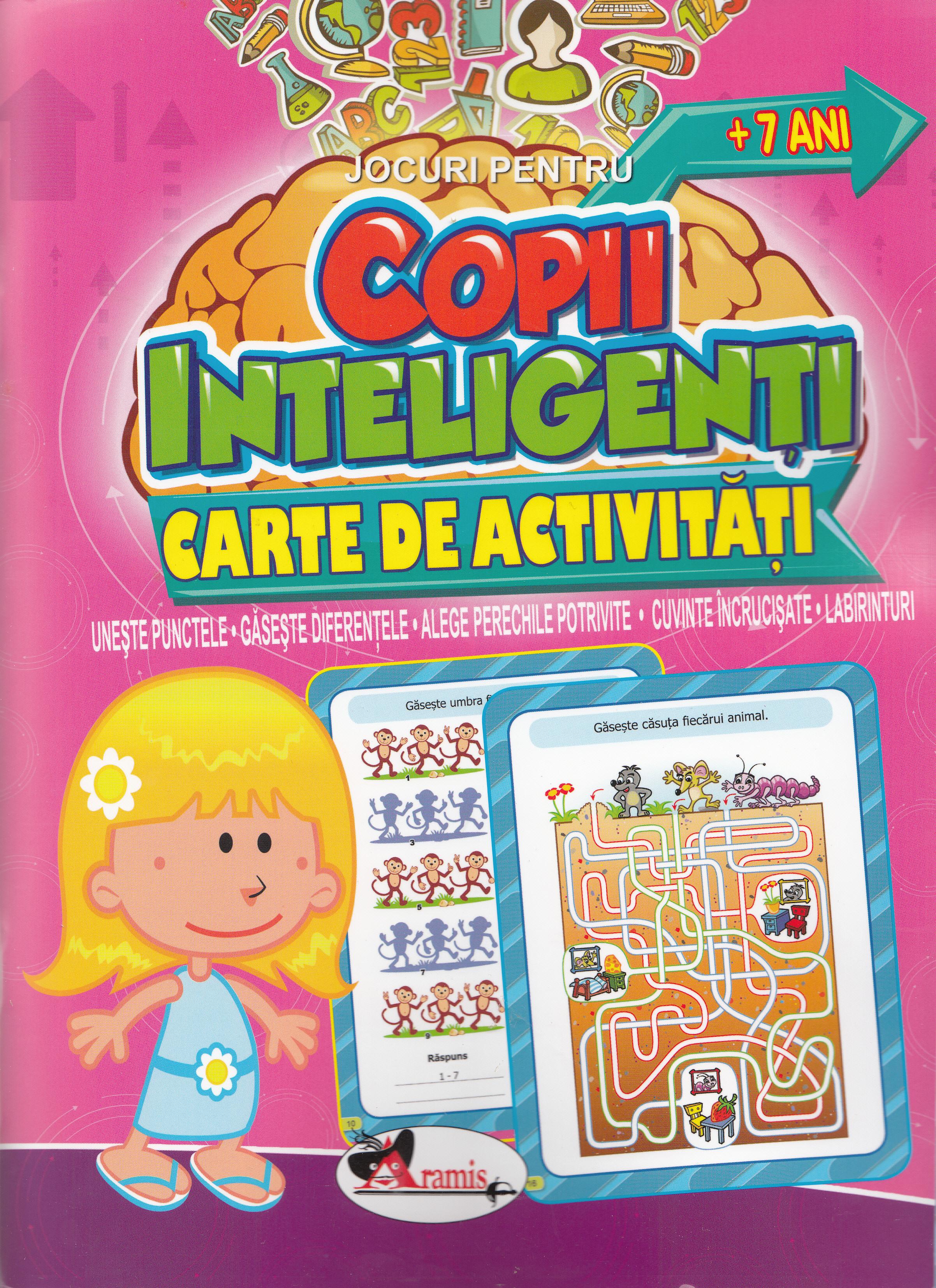 Jocuri pentru copii inteligenti. Carte de activitati