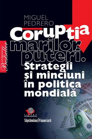 Corupţia Marilor Puteri. Strategii şi Minciuni în Politica Mondială [Copertă moale]