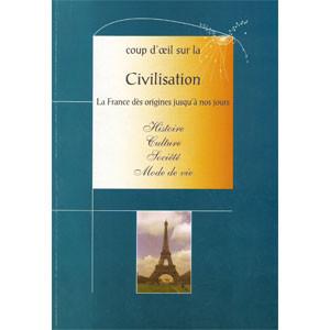 Coup d'œil Sur la Civilisation de la France. La France Dès Origines Jusqu'à Nos Jours