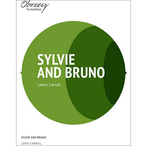 Sylvie and Bruno [eBook]