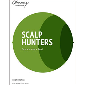 The Scalp Hunters [eBook]