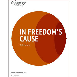 In Freedom's Cause [eBook]