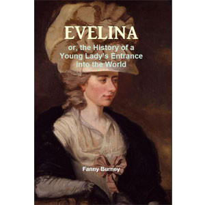 Evelina - or, the History of a Young Lady's Entrance into the World [eBook]