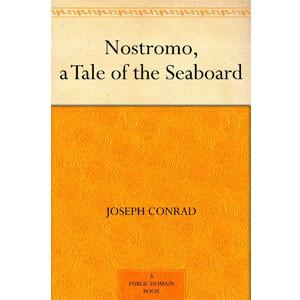 Nostromo, a Tale of the Seaboard - the Original Classic Edition [eBook]