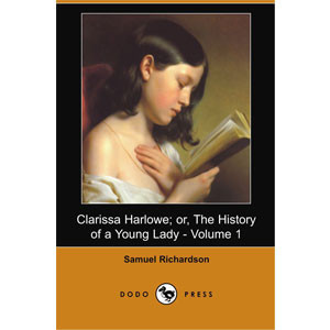 Clarissa Harlowe; or the history of a young lady - Volume 1 [eBook]