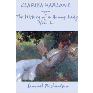 Clarissa Harlowe; or the history of a young lady - Volume 2 [eBook]