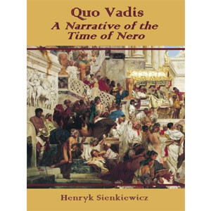 Quo Vadis: A Narrative of the Time of Nero [eBook]