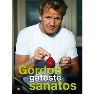 Gordon Găteşte Sănătos