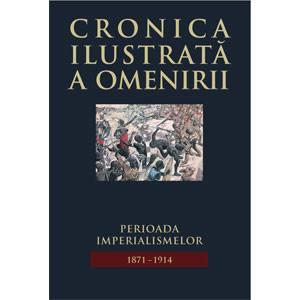 Cronica Ilustrată a Omenirii. Vol. 10. Perioada Imperialismelor