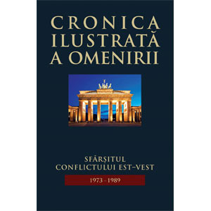 Cronica ilustrată a omenirii vol. 15. Sfârșitul conflictului Est-Vest (1973-1989)