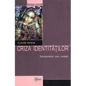 Criza identităţilor Interpretarea unei mutaţii