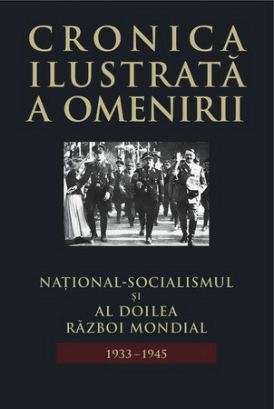 Cronica Ilustrată a Omenirii. Vol. 12. Național-Socialismul și Al Doilea Război Mondial