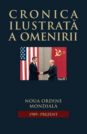 Cronica Ilustrată a Omenirii. Vol. 16. Noua Ordine Mondială (1989 – prezent)