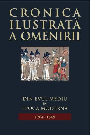 Cronica Ilustrată a Omenirii. Vol. 06. Din Evul Mediu în Epoca Modernă