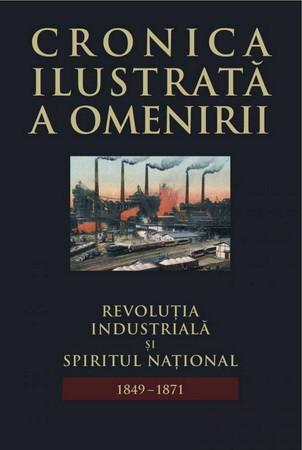 Cronica Ilustrată a Omenirii. Vol. 09. Revoluția Industrială și Spiritul Național