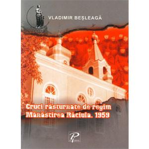 Cruci Răsturnate de Regim. Mănăstirea Răciula. 1959