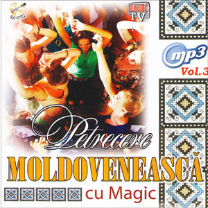 Petrecere Moldovenească cu Magic. Vol. 3 [MP3 CD]