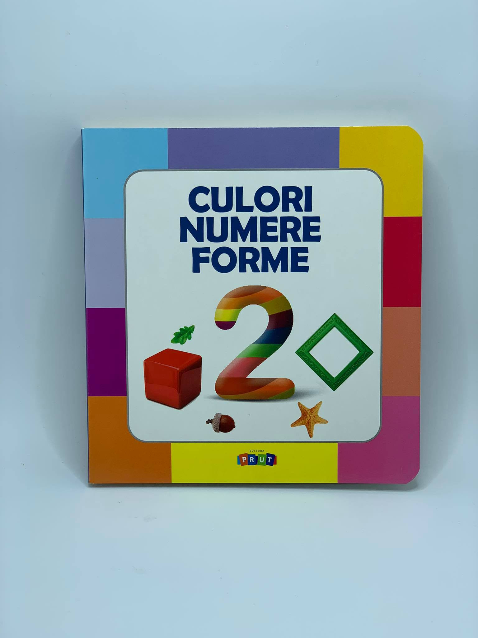 Culori Numere Forme Prima Mea Carte cu Imagini (0-2 ani)