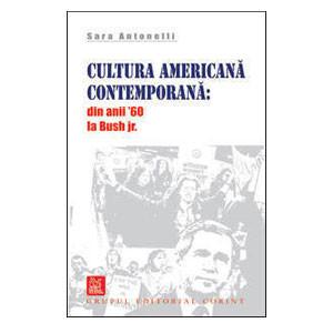 Cultura Americană Contemporană: din anii '60 la Bush Jr.