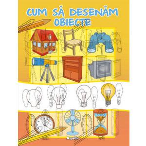 Cum să desenăm obiecte