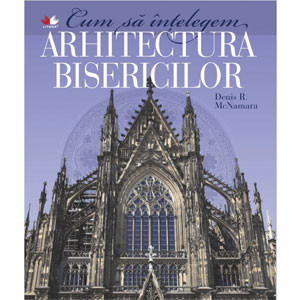 Cum să înțelegem arhitectura bisericilor