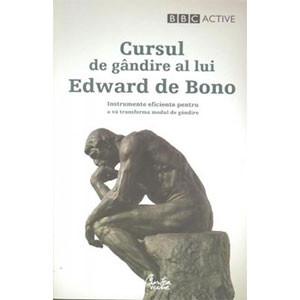 Cursul de Gândire al Lui Edward De Bono. Instrumente Eficiente Pentru A vă Transforma Modul De Gândire