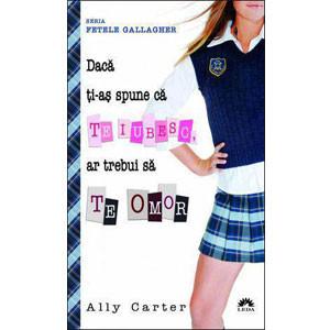 Fetele Gallagher. Vol. 1. Dacă ți-aș Spune că te Iubesc, ar Trebui să te Omor (Edițe de buzunar)