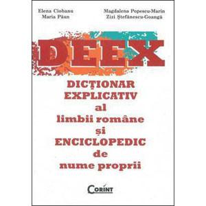DEEX. Dicționar Explicativ al Limbii Române și Enciclopedic de Nume Proprii