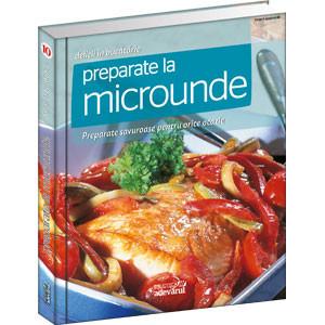 Delicii în Bucătărie, Vol. 10. Preparate la Microunde