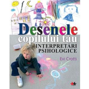 Desenele Copilului Tău. Interpretări Psihologice