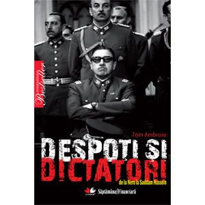 Despoți și dictatori de la Nero la Saddam Husein