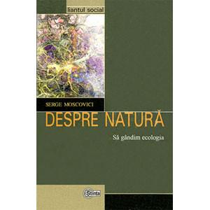Despre natură. Să gândim ecologia