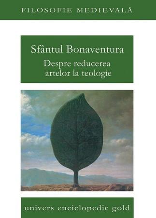 Despre reducerea artelor la teologie (Ediție bilingvă)