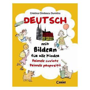 Deutsch mit Bildern fur alle Kinder. Primele Cuvinte. Primele Propoziții