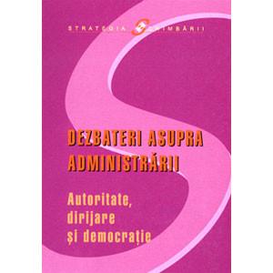Dezbateri Asupra Administrării. Autoritate, Dirijare şi Democraţie