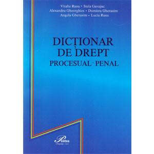 Dicționar de Drept. Procesual Penal