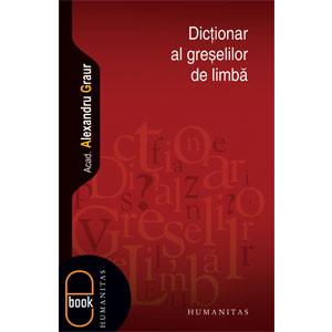 Dicţionar al Greşelilor de Limbă [Carte Electronică]