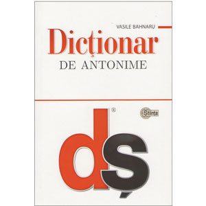 Dicționar de antonime [Copertă tare]