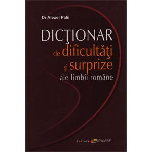 Dicționar de Dificultăți și Surprize ale Limbii Române