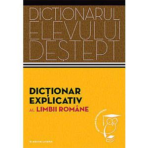 Dicţionar Explicativ al Limbii Române. Dicționarul Elevului Deștept