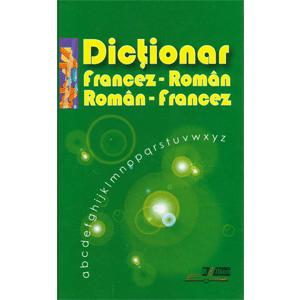 Dicționar Francez - Român. Român - Francez
