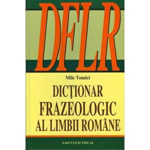 Dicționar Frazeologic al Limbii Române