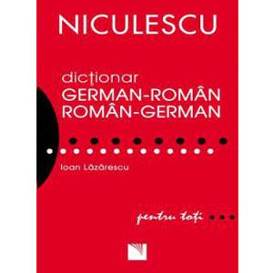 Dicţionar German-Român Român-German pentru Toţi (50 000 de Cuvinte şi Expresii)