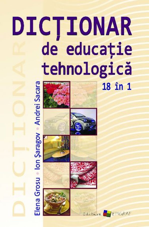 Dicționar de Educație Tehnologică: 18 în 1