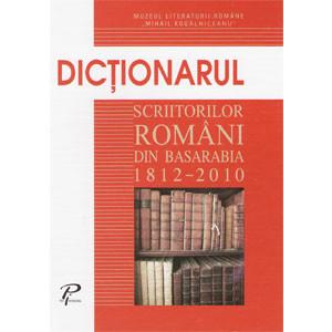 Dicţionarul Scriitorilor Români din Basarabia 1812-2010