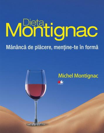 Dieta Montignac - Mănâncă de plăcere, menţine-te în formă
